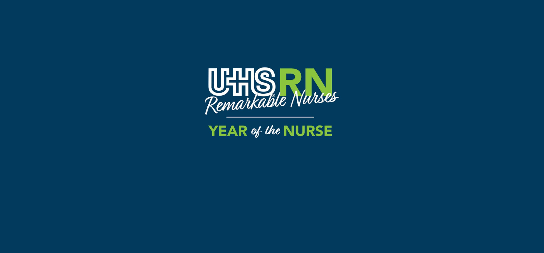 UHS Remarkable Nurses Year of the Nurse